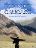 film : Le prisonnier de Caucase